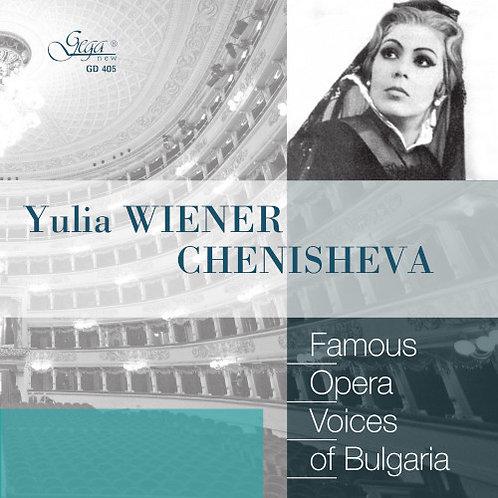 FAMOUS OPERA VOICES OF BULGARIA · YULIA WIENER-CHENISHEVA, soprano