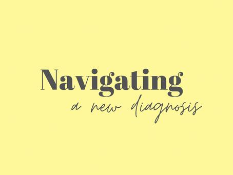 Navigating a New Diagnosis