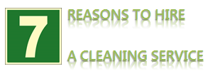 Top 7 Reasons to Hire a Cleaning Service