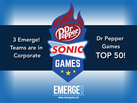 3 Emerge! Teams are in Corporate Sonic's Dr. Pepper Games TOP 50!