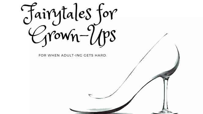 Fairytales for Grown-ups