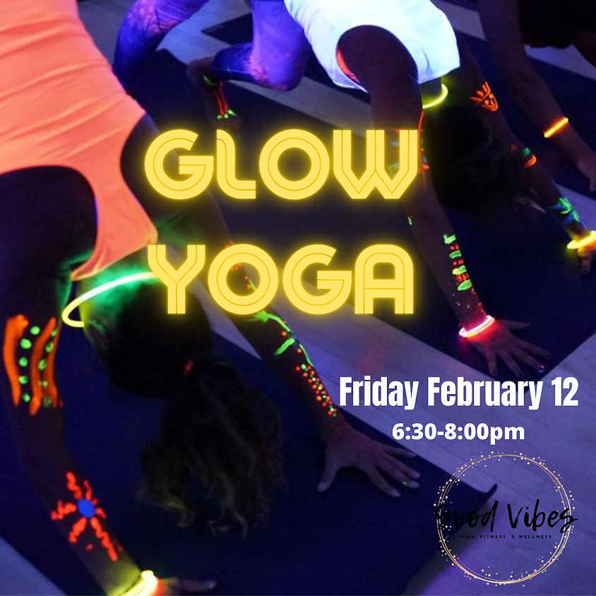 """""""Galentine's Night""""  GLOW YOGA  SOLD OUT"""