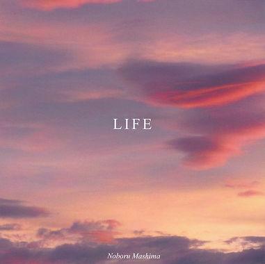 LIFE,アコースティックギタリスト,Acoustic Guitarist,Noboru Mashima ,馬島昇,ニューエイジ ミュージック,   New Age Music,フィンガースタイル,フィンガーピッカー,日本人