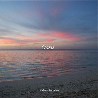 Oasis,アコースティックギタリスト,Acoustic Guitarist,Noboru Mashima ,馬島昇,ニューエイジ ミュージック,   New Age Music,フィンガースタイル,フィンガーピッカー,日本人