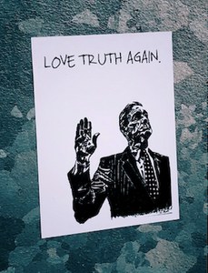 Poster of man with Love Truth Again written