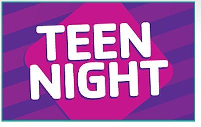 NEW Teen Night Program!