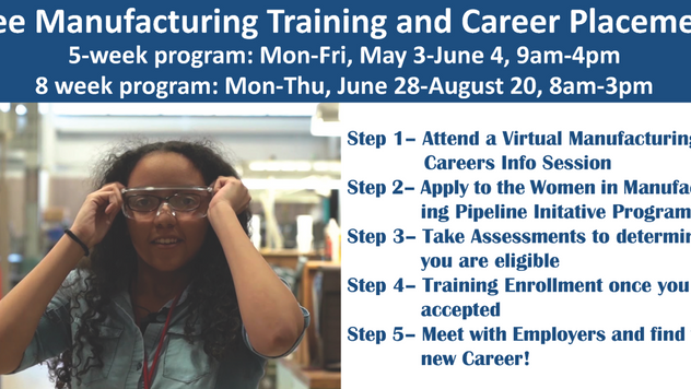 📣NOTE this GREAT OPPORTUNITY!  Free Manufacturing Training and Career Placement 5 - week program.