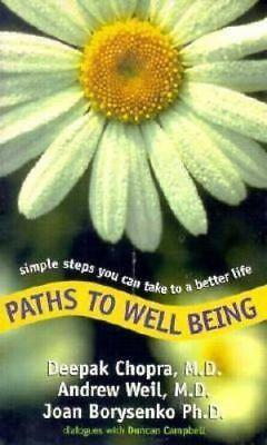 Paths to Well Being: Deepak Chopra, Andrew Weil, Joan Borysenko