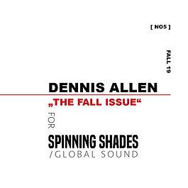 DENNIS ALLEN x SPINNING SHADES SOUND [soundcloud]