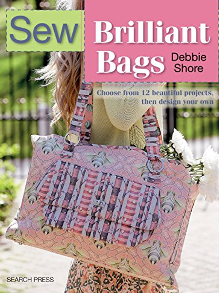 Debbie Shore's Sew Brilliant Bags