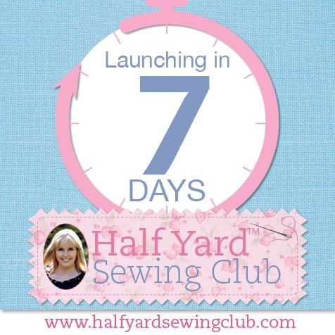 Only a week to go before the Half Yard Sewing Club launches!