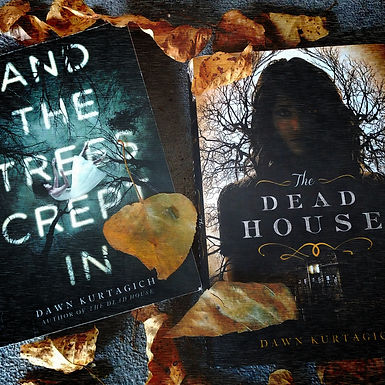 The Dead House, And the Trees Crept In