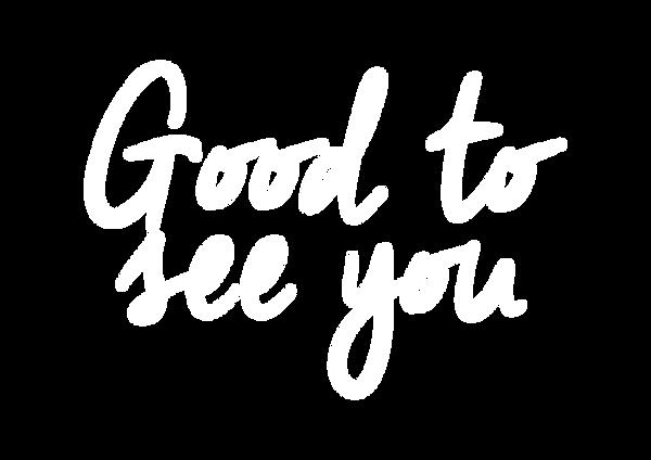 Goodtoseeyou.png