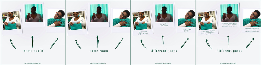 Four images of the 3 Polaroids of Dominique with the color turquoise. In each photo, there are 3 arrows and text explaining how to keep it simple. 1) same outfit. 2) same room. 3) different props: turquoise bag & shoes, turquoise curtains, turquoise pillow. 4) seated with body slightly turned, looking down. standing, body facing camera, head slightly turned, looking to side. standing, body facing camera, looking at camera, relaxed face.