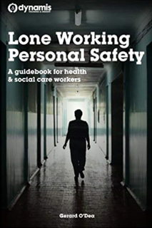 Lone Working Personal Safety: A guidebook for health & social care workers