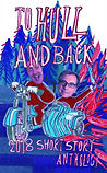 To_Hull_And_Back_2018_Anthology_front_co