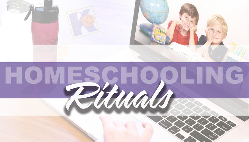 Introduce rituals to homeschooling