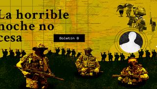 La horrible noche no cesa: Boletín #8