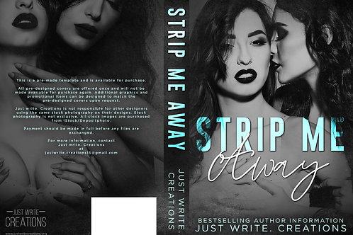 Strip Me Away