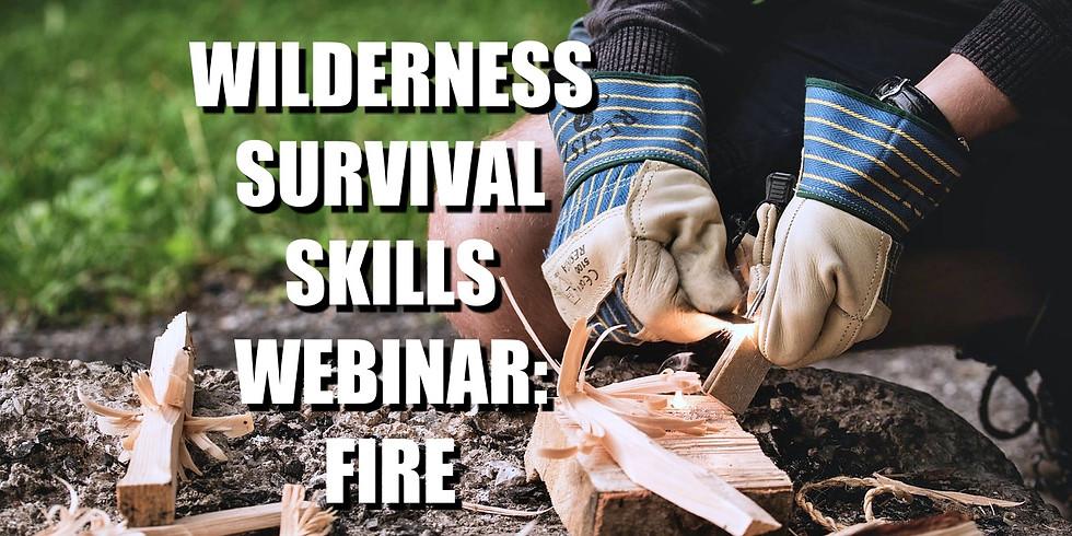 Wilderness Skills Webinar: Fire Building
