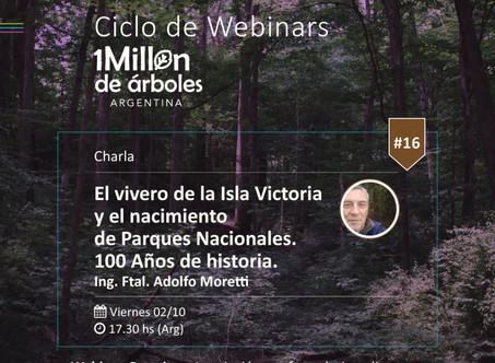 XVI Webinar / El vivero de la Isla Victoria y el nacimiento de Parques Nacionales.