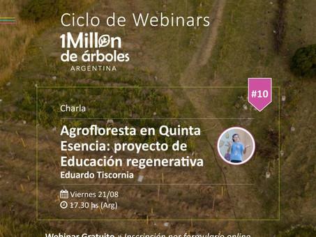 X Webinar / Charla Agrofloresta en Quinta Esencia: proyecto de Educación Regenerativa.