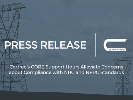 Certrec's CORE Support Hours Alleviate Concerns about Compliance with NRC and NERC Standards