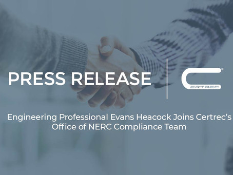 Engineering Professional Evans Heacock Joins Certrec's Office of NERC Compliance Team
