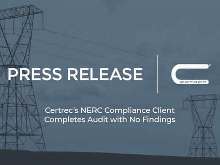 Certrec's NERC Compliance Client Completes Audit with No Findings