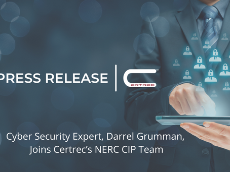 Cyber Security Expert, Darrel Grumman, Joins Certrec's NERC CIP Team