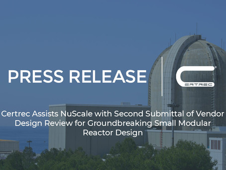 Certrec Assists NuScale with Second Submittal of Vendor Design Review for SMR Design