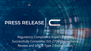 Regulatory Compliance Expert, Certrec, Successfully Completes ISO 27001 Surveillance Review and SOC