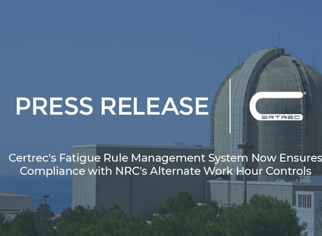 Certrec's FRMS Now Ensures Compliance with NRC's Alternate Work Hour Controls
