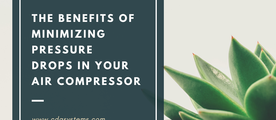 The Benefits of Minimizing Pressure Drops in Your Air Compressor