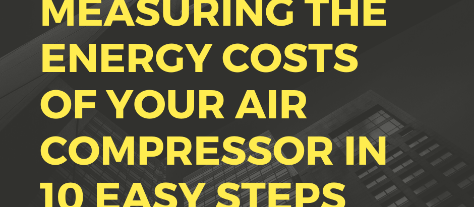 Measuring the Energy Costs Of Your Air Compressor in 10 Easy Steps
