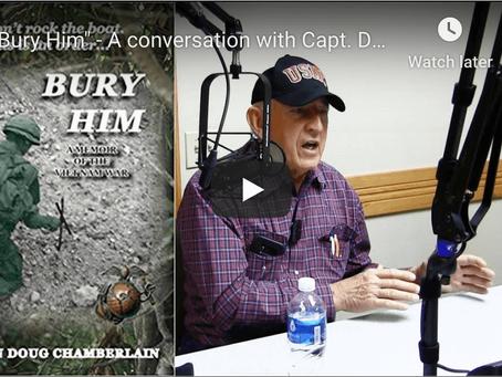 """Bury Him"" - A conversation with Capt. Doug Chamberlain"