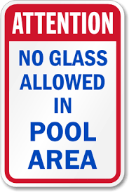 No Glass Allowed in Pool Area!