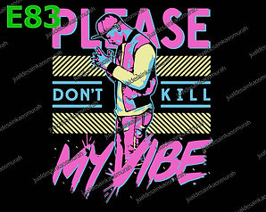 Dont Kill My Vibe.jpg