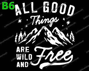 All Good Things Are Wild And Free.jpg