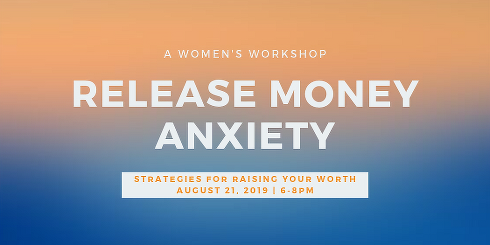 Release Money Anxiety, A Workshop