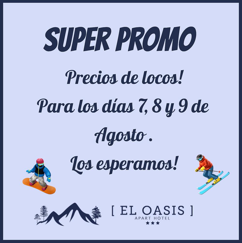Super promo 7-9 de Agosto en El Oasis!
