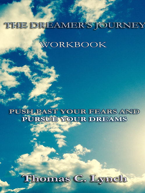 The Dreamers Journey: Push Past Your Fears and Pursue Your Dreams Workbook