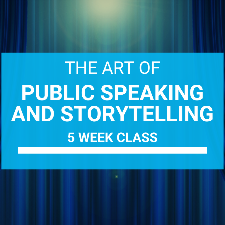 The Art of Public Speaking and Storytelling 5 Week Class