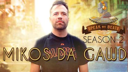 Speak With Beats TV: Mikos Da Gawd