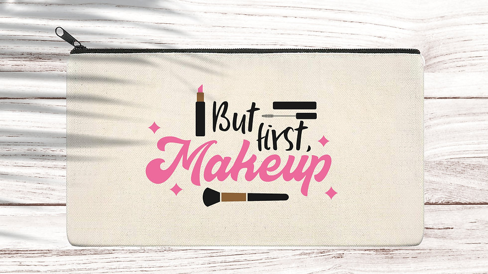 Cotton Pencil/Makeup zipper bag But first