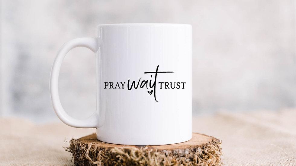 Pray, wait, trust Coffee mug