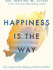 Wayne Dyer - Happiness is the Way