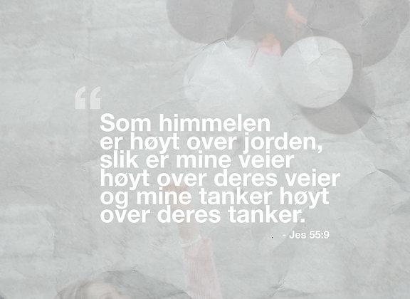 Himmelhøyt /// Jes. 55.9