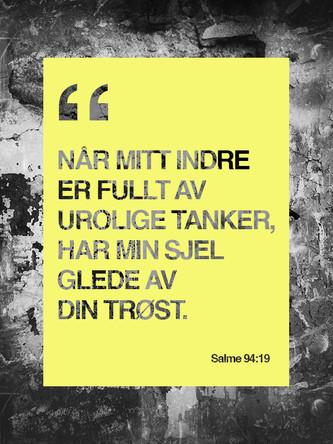 DIN TRØST /// Salme 94:19