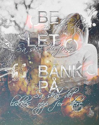 Be let bank på /// Matt. 7.7
